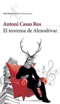 El teorema de Almodóvar par Antoni Casas Ros