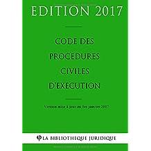 Code des procédures civiles d'exécution - Edition 2017: Version mise à jour au 1er janvier 2017