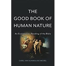 The Good Book of Human Nature: An Evolutionary Reading of the Bible