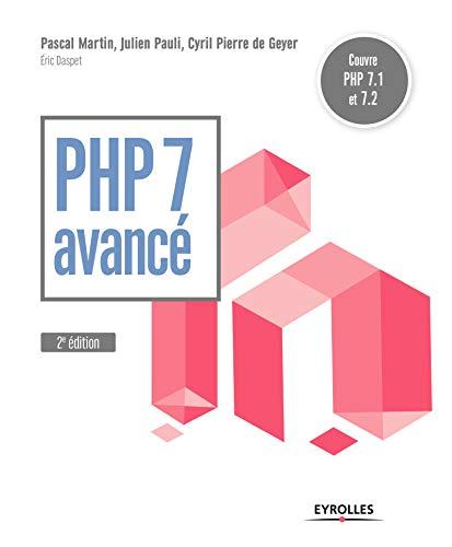 PHP 7 avancé: Couvre PHP 7.1 et 7.2 par Eric Daspet, Pascal Martin, Julien Pauli, Cyril Pierre de Geyer