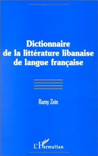 Dictionnaire de la Litterature Libanaise de Langue Française