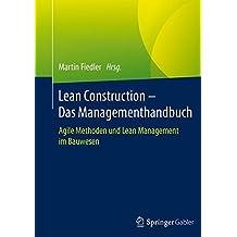 Lean Construction – Das Managementhandbuch: Agile Methoden und Lean Management im Bauwesen