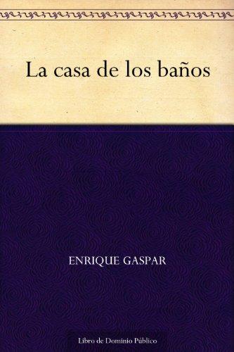 La casa de los baños por Enrique Gaspar