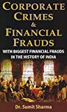 This book deals with the hard reality of the new and surfacing corporate crimes and frauds of financial nature in India. It brings out the modus used by the 21st century financial criminals to commit crimes and the loopholes in the system, which allo...