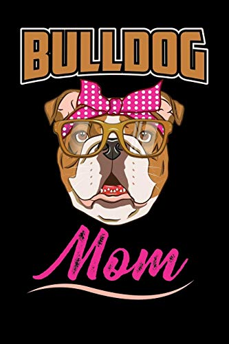 Bulldog Mom: English Bulldog Notebook Ruled Lined Paper (6