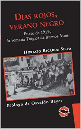 Días rojos, verano negro: Enero de 1919, la semana trágica de Buenos Aires (Utopía Libertaria nº 43)