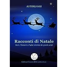 Racconti di Natale - Brani, Racconti e Fiabe natalizie dei grandi autori