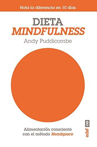 Portada del libro Dieta mindfulness (Psicología y autoayuda) de Andy Puddicombe (8 jul 2014) Tapa blanda