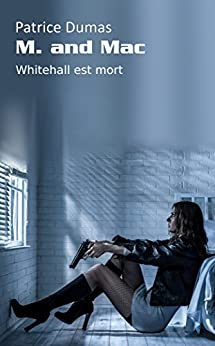 Whitehall est mort (M. and Mac t. 6) (French Edition) by [Dumas, Patrice]