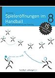 Spieleröffnungen im Handball (handball-uebungen.de 8)