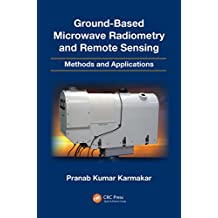 Ground-Based Microwave Radiometry and Remote Sensing: Methods and Applications (English Edition)
