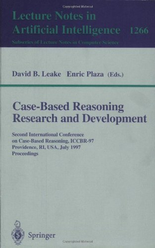 Case-Based Reasoning Research and Development: Second International Conference on Case-Based Reasoning, ICCBR-97 Providence, RI, USA, July 25-27, 1997 Proceedings (Lecture Notes in Computer Science) by Enric Plaza (1997-08-08)