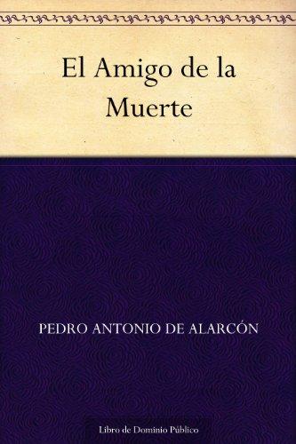 El Amigo de la Muerte por Pedro Antonio de Alarcón