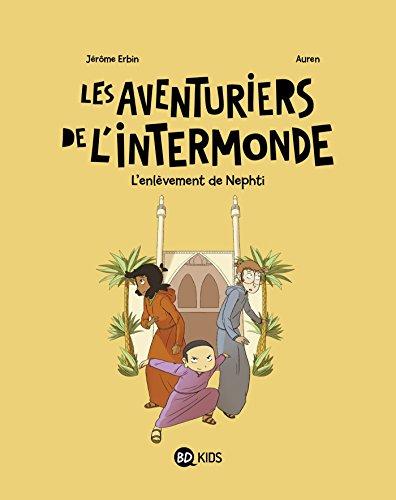 Les aventuriers de l'Intermonde, Tome 03: L'enlèvement de Nephti