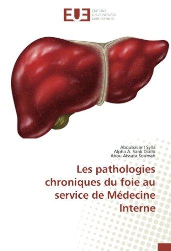 Descargar Libro Les pathologies chroniques du foie au service de Médecine Interne de Aboubacar I Sylla