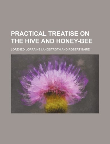 Practical treatise on the hive and honey-bee