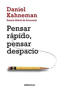 Pensar rápido, pensar despacio par Daniel Kahneman