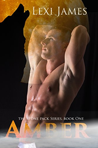 Amber (Stone Pack Book 1) by [James, Lexi]