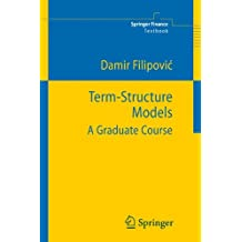 Term-Structure Models: A Graduate Course (Springer Finance)
