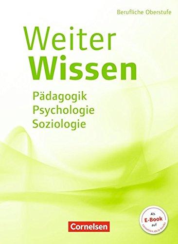 Weiterwissen - Soziales - Neubearbeitung: Pädagogik, Psychologie, Soziologie: Schülerbuch