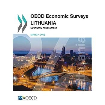 OECD Economic Surveys: Lithuania 2016:  Economic Assessment: Edition 2016