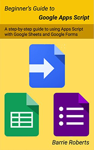 Beginner's Guide to Google Apps Script (English Edition) por Barrie Roberts