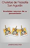 Chuletas de Filosofía San Agustín: Brevísimo resumen de su pensamiento (Spanish Edition)