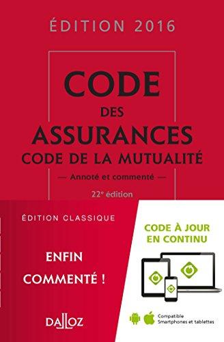 Code des assurances, code de la mutualit 2016 - 22e d.