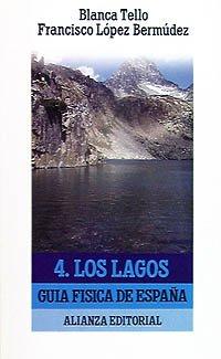 Guía física de España. 4. Los lagos (El Libro De Bolsillo (Lb)) por Francisco López Bermúdez