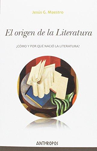 El origen de la literatura : ¿cómo y por qué nació la literatura?