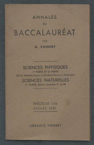 Annales du Baccalauréat - Sciences Physiques, Sciences Naturelles 1ère partie - Fascicule 1 bis - Année 1956