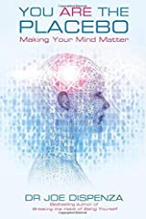 You Are the Placebo: Making Your Mind Matter Taschenbuch