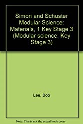 Simon and Schuster Modular Science: Materials, 1 Key Stage 3 (Modular science: Key Stage 3)
