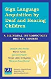 Sign Language Acquisition by Deaf and Hearing Children: A Bilingual Introductory Digital Course