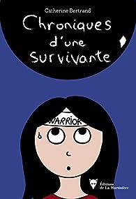 Les chroniques d'une survivante par Catherine Bertrand