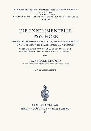 Die Experimentelle Psychose (Monographien aus dem Gesamtgebiete der Neurologie und Psychiatrie, Band 95)
