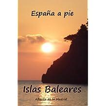 España a pie. Islas Baleares (Spanish Edition)