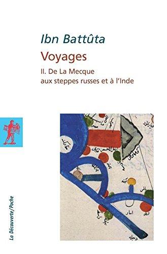 Voyages, tome II : De la Mecque aux steppes russes et à l'Inde