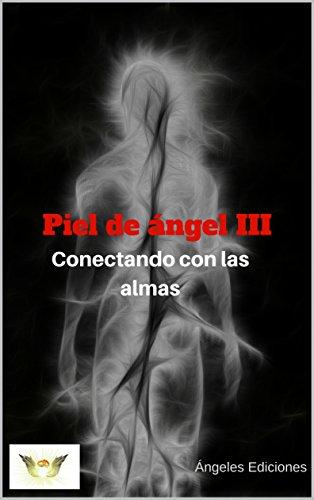 Piel de ángel III: Conectando con las almas