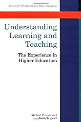 Understanding Learning and Teaching: The Experience in Higher Education (Society for Research into Higher Education) by Prosser, Michael, Trigwell, Keith ( 1999 )