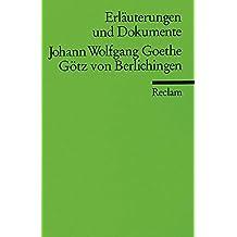 Erläuterungen und Dokumente zu Johann Wolfgang Goethe: Götz von Berlichingen (Reclams Universal-Bibliothek)