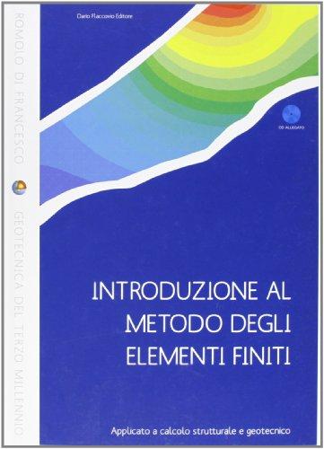 Introduzione al metodo degli elementi finiti. Applicato a calcolo strutturale e geotecnico. Con CD-ROM di Romolo Di Francesco