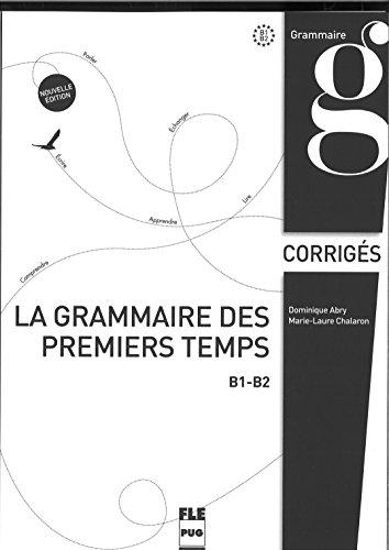 La grammaire des premiers temps : B1-B2, corrigés et transcriptions