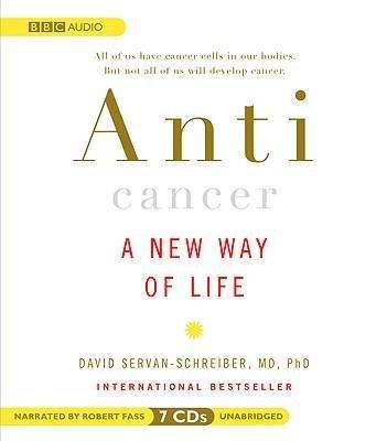 [(Anticancer: A New Way of Life)] [Author: Dr David Servan-Schreiber] published on (September, 2008)