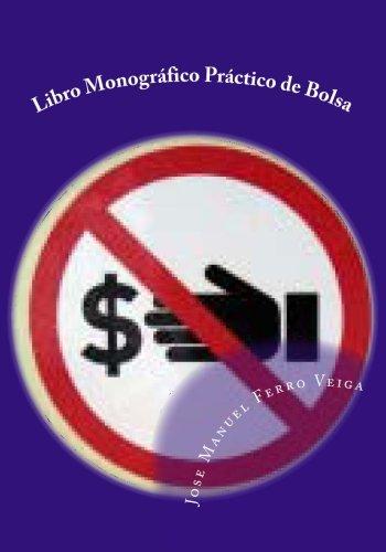 Libro Monográfico Práctico de Bolsa por Jose Manuel Ferro Veiga
