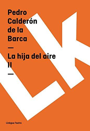 La hija del aire II (Teatro) por Pedro Calderón de la Barca