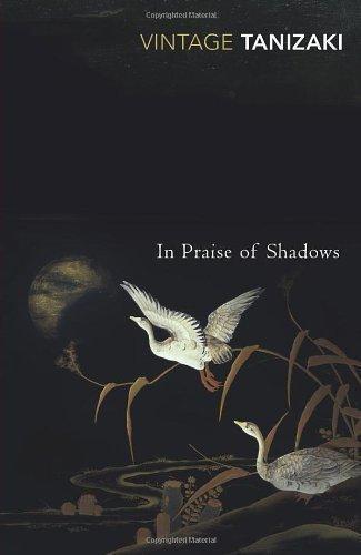 In Praise Of Shadows (Vintage Classics) by Tanizaki, Junichiro New edition (2001)