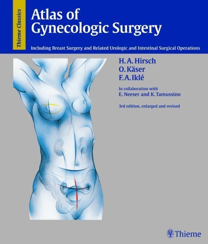 Atlas of Gynecological Surgery: Including Breast Surgery and Related Urologic and Intestinal Surgical Operations by Hans A. Hirsch (1997-01-15)