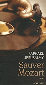 vignette de 'Sauver Mozart (Raphaël Jérusalmy)'