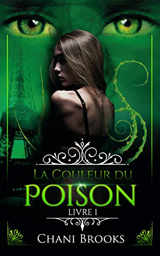 Couverture du livre La Couleur du Poison - Livre 1: une dark romance envoûtante sur fond de romance new adult et de suspense psychologique